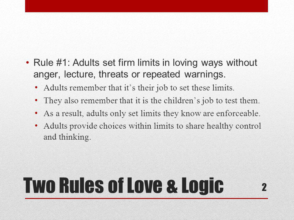 Two Rules of Love & Logic