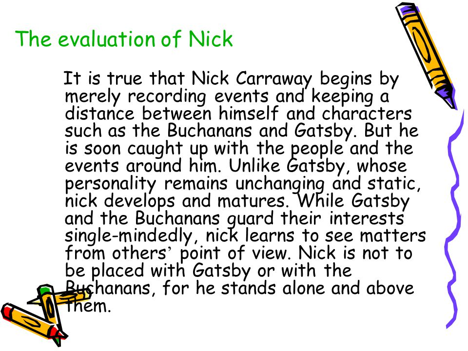 The evaluation of Nick