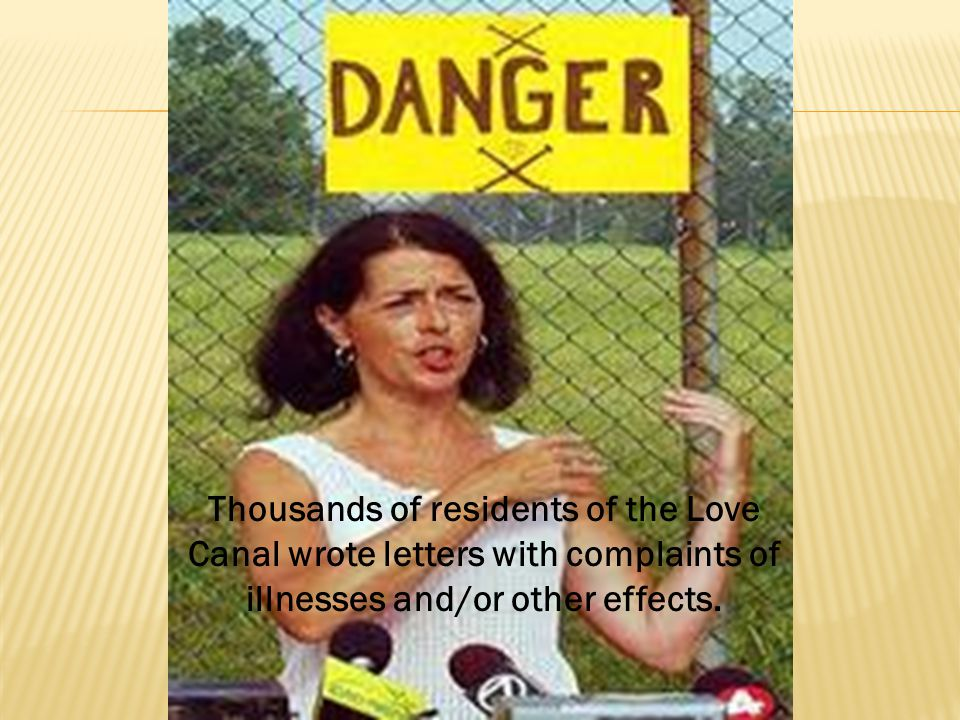 Thousands of residents of the Love Canal wrote letters with complaints of illnesses and/or other effects.