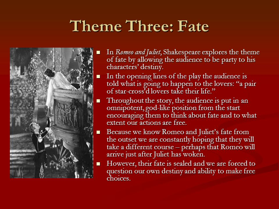 "the themes of love obedience and duty in william shakespeares romeo and juliet ""romeo and juliet"" is more about passion, hate, and the importance of obedience than it is about love"" fate versus free will in shakespeare's time, fate was seen as your personal fortune or destiny that was predetermined by god."