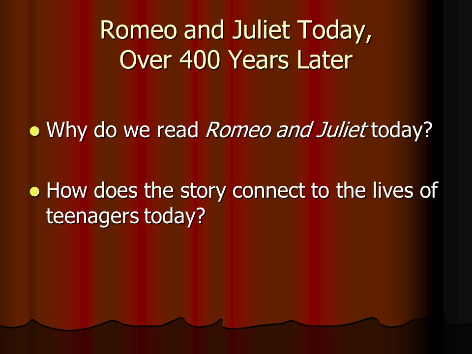 Romeo and Juliet Today, Over 400 Years Later