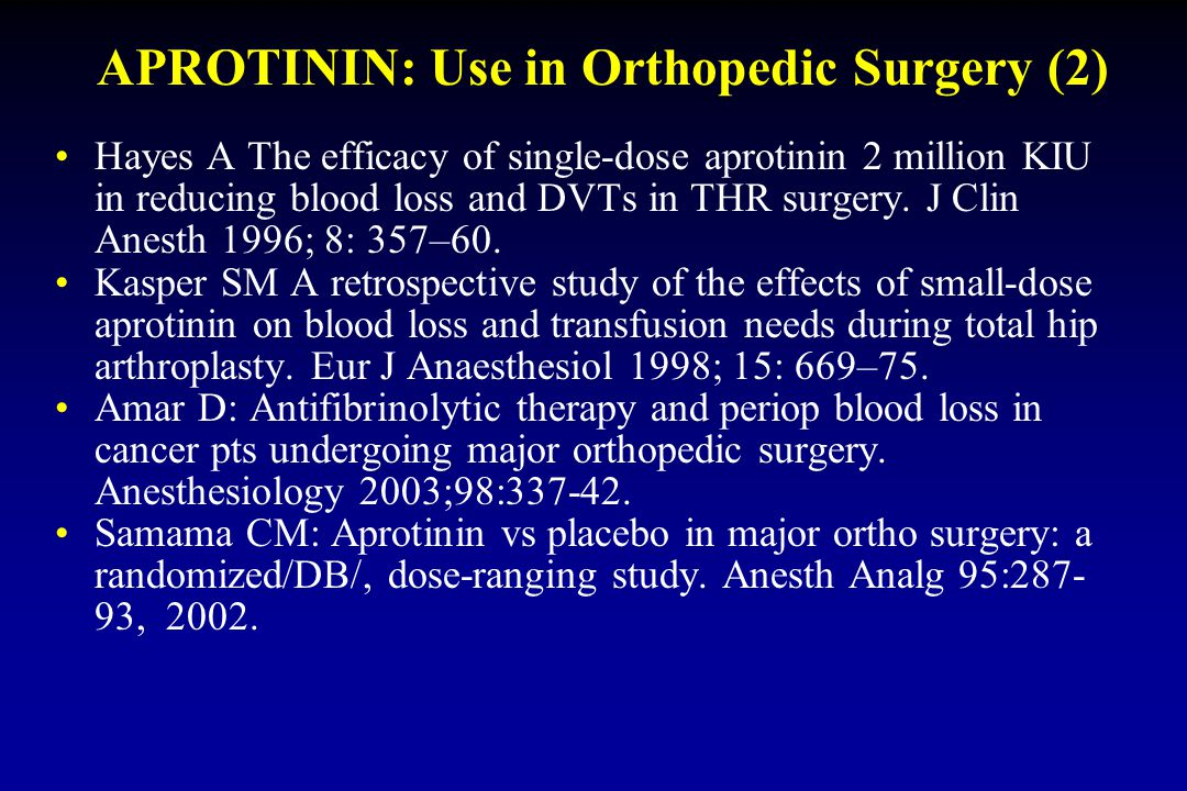 APROTININ: Use in Orthopedic Surgery (2)