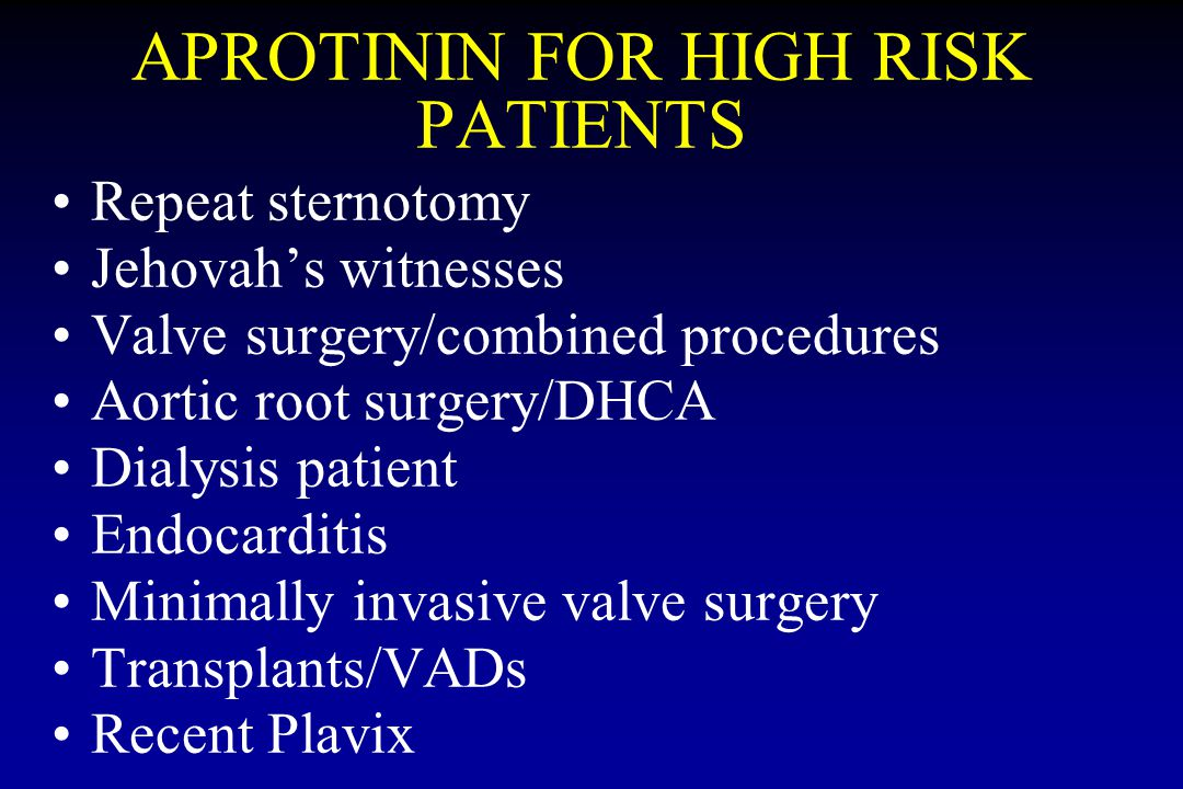 APROTININ FOR HIGH RISK PATIENTS
