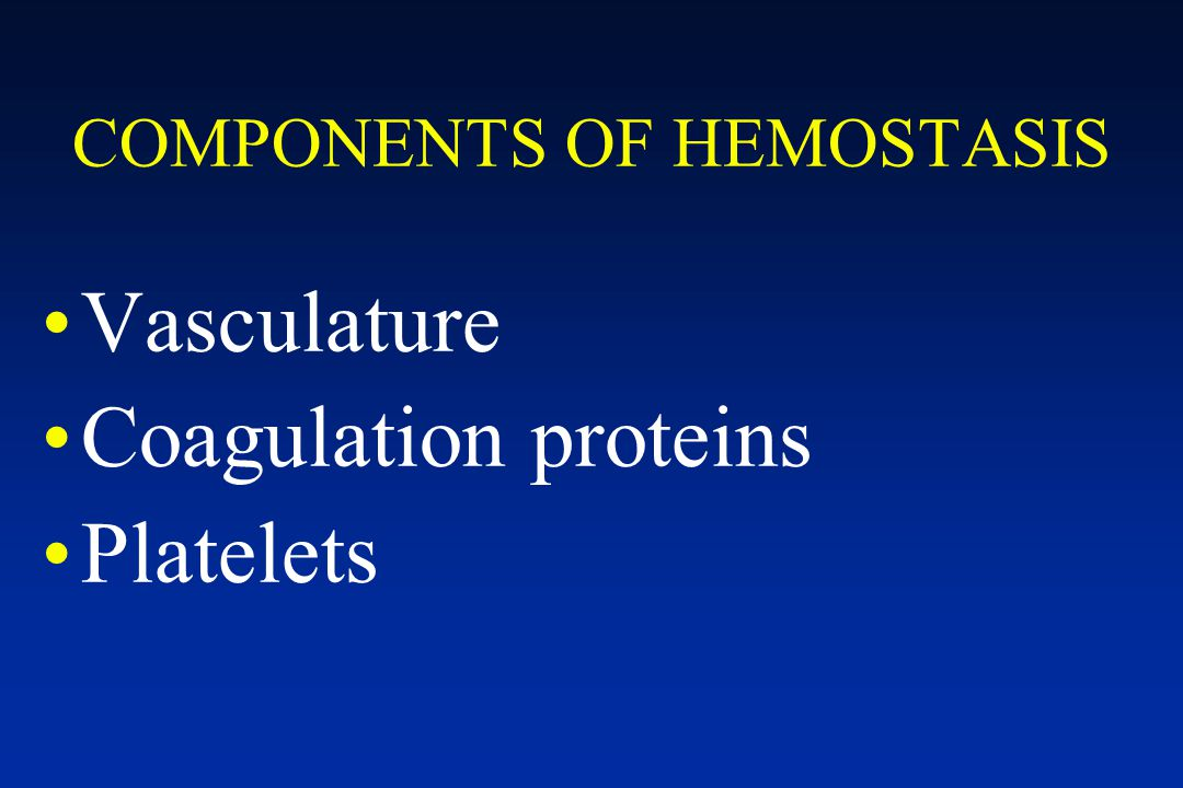COMPONENTS OF HEMOSTASIS
