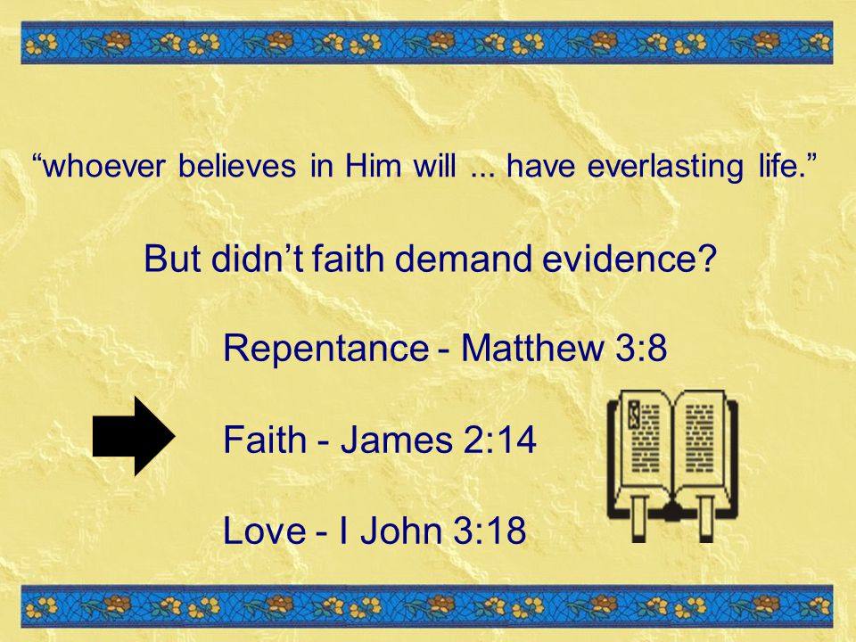 But didn't faith demand evidence
