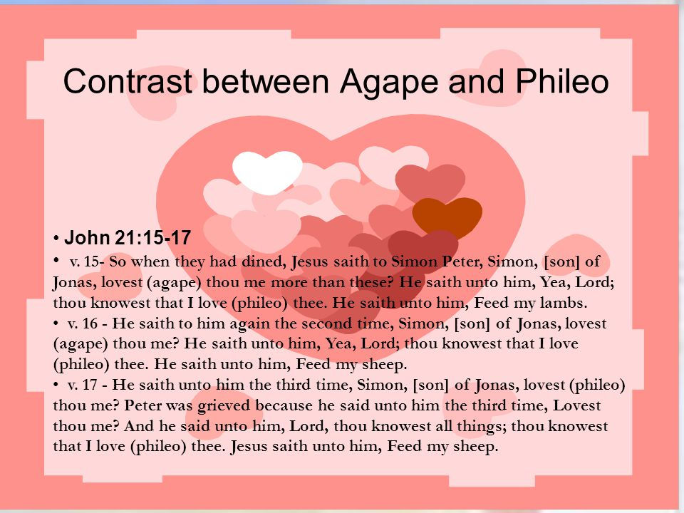 Contrast between Agape and Phileo