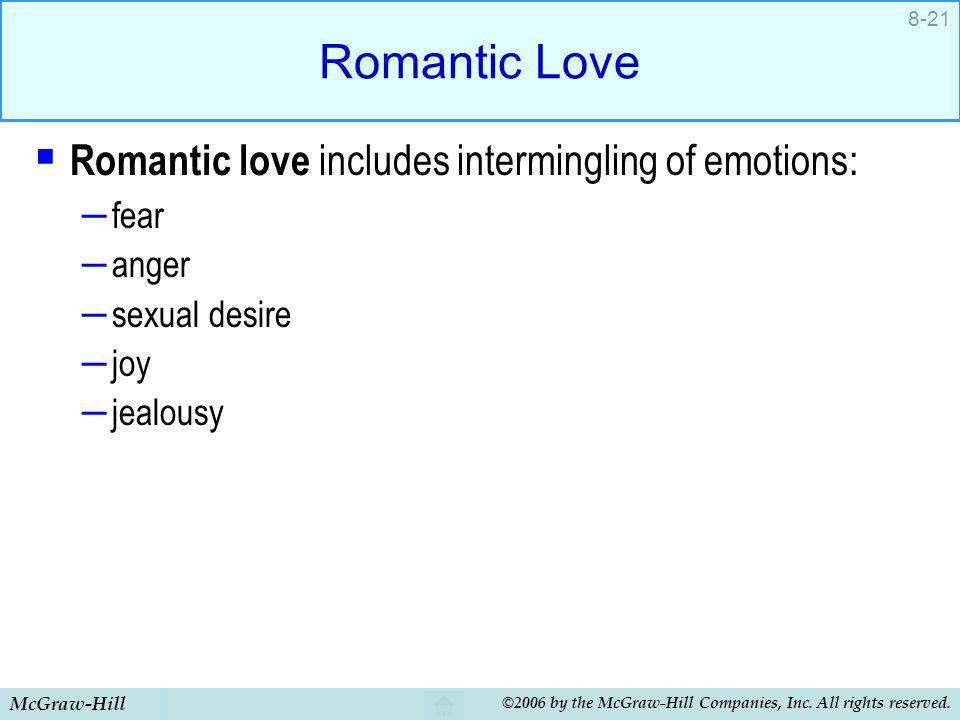 Romantic Love Romantic love includes intermingling of emotions: fear