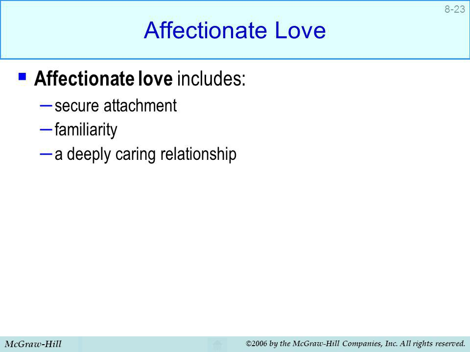 Affectionate Love Affectionate love includes: secure attachment