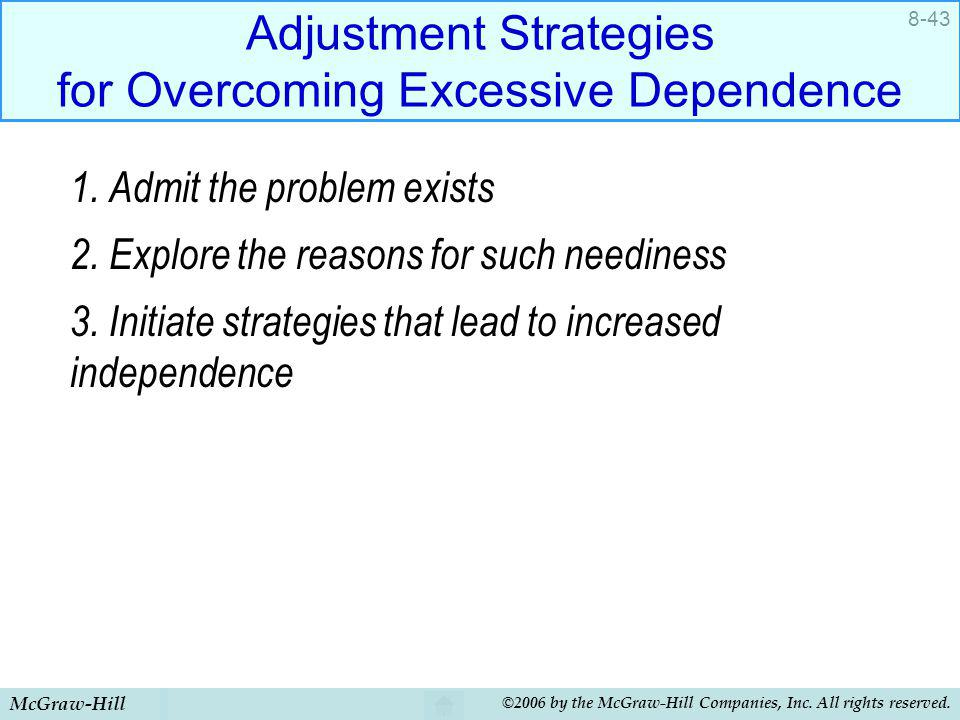 Adjustment Strategies for Overcoming Excessive Dependence