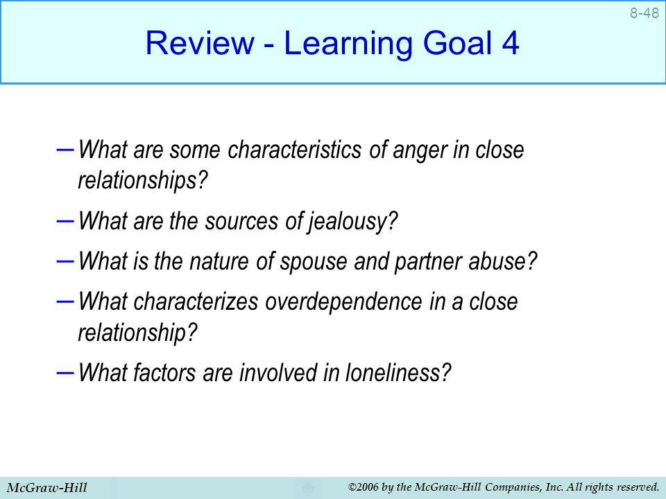 Review - Learning Goal 4 What are some characteristics of anger in close relationships What are the sources of jealousy