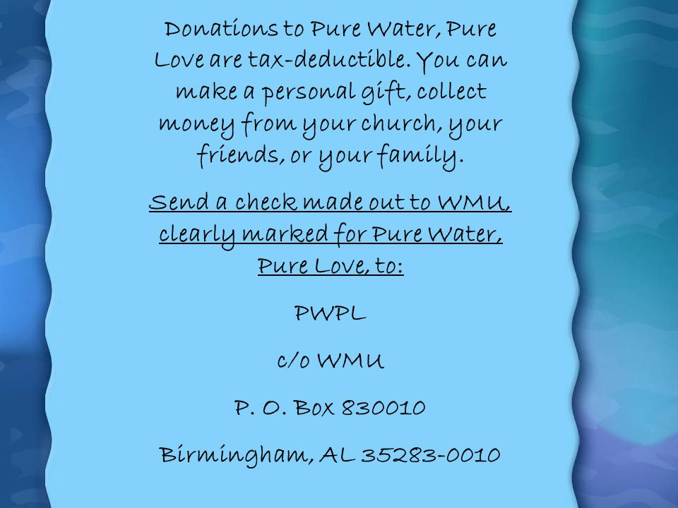 Donations to Pure Water, Pure Love are tax-deductible