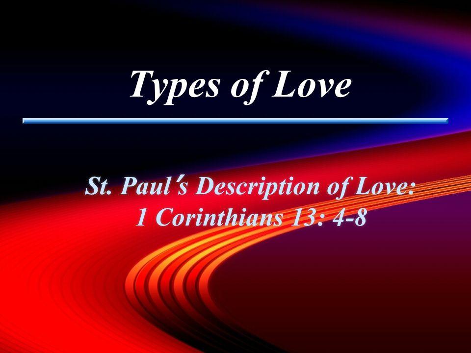 St. Paul's Description of Love: 1 Corinthians 13: 4-8
