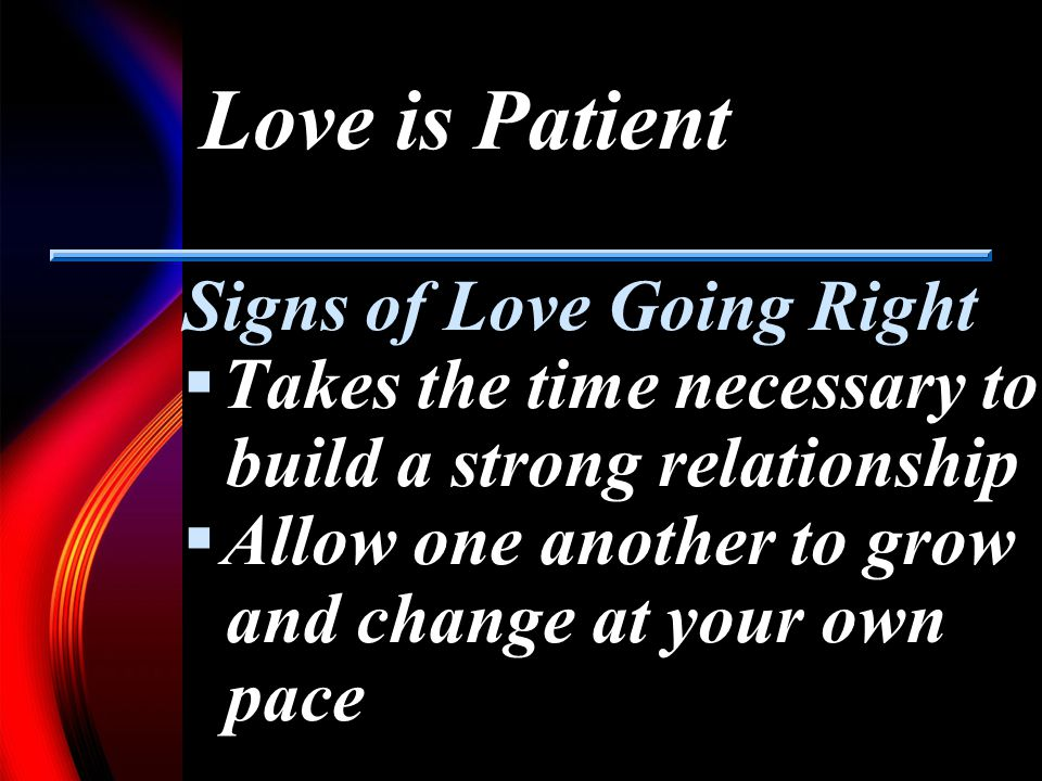 Love is Patient Signs of Love Going Right