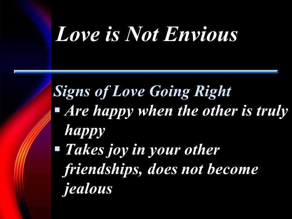 Love is Not Envious Signs of Love Going Right