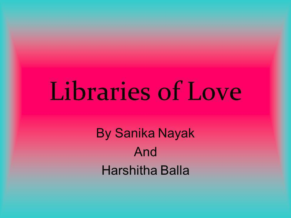 By Sanika Nayak And Harshitha Balla