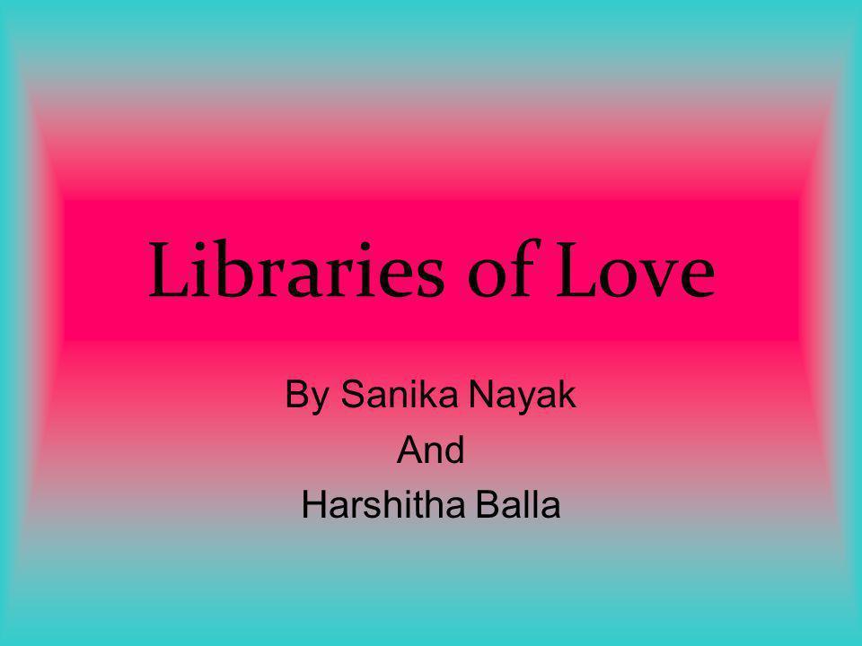 By Sanika Nayak And Harshitha Balla