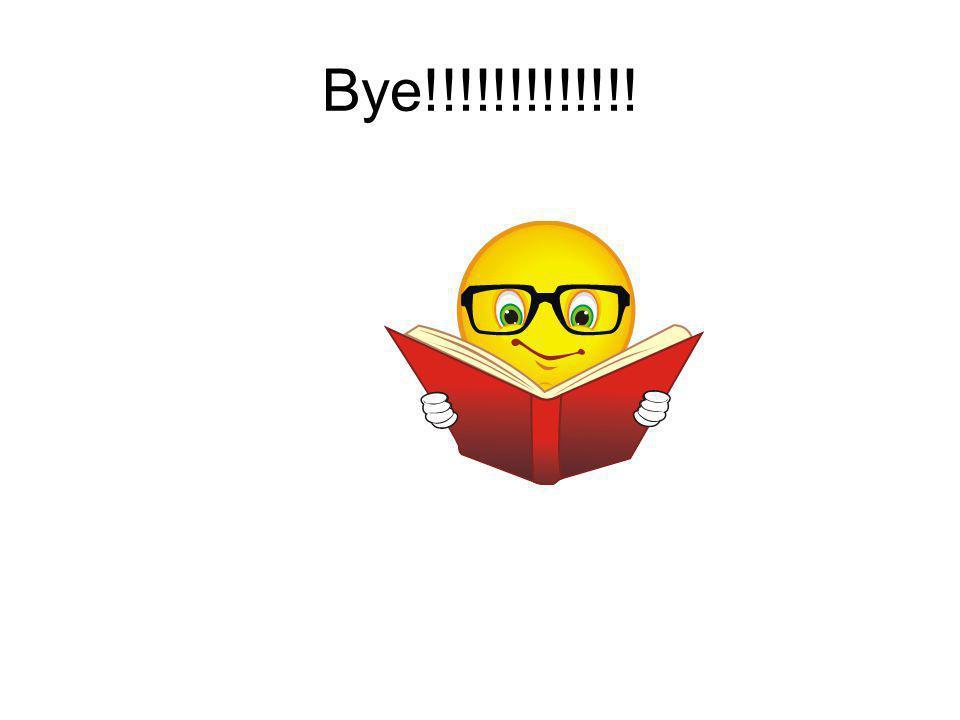 Bye!!!!!!!!!!!!!