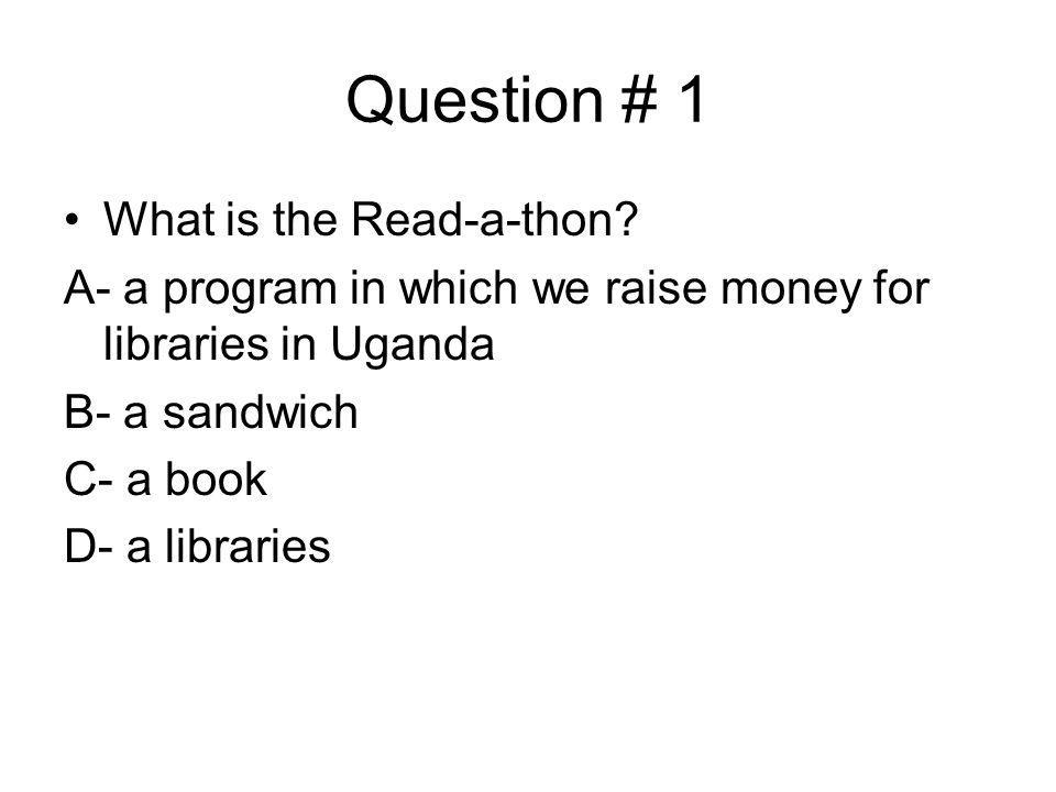 Question # 1 What is the Read-a-thon
