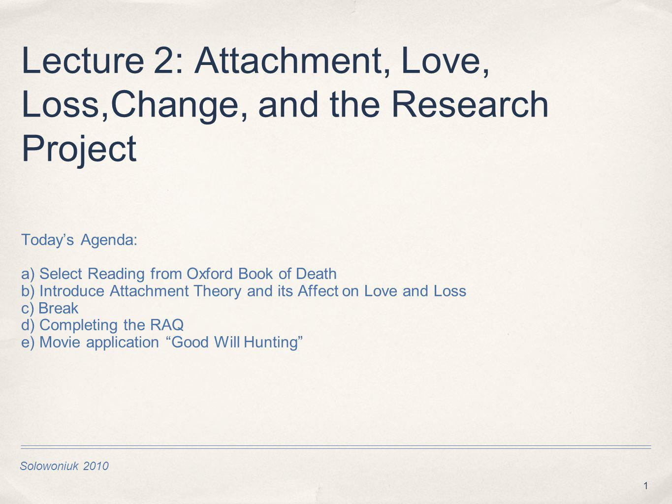 Lecture 2: Attachment, Love, Loss,Change, and the Research Project