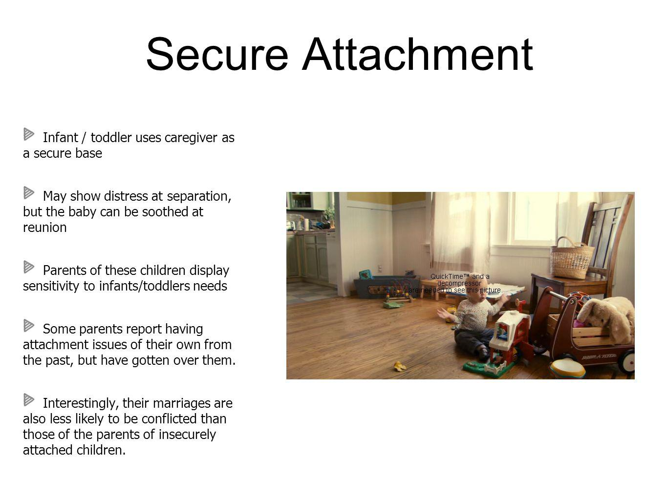 Secure Attachment Infant / toddler uses caregiver as a secure base