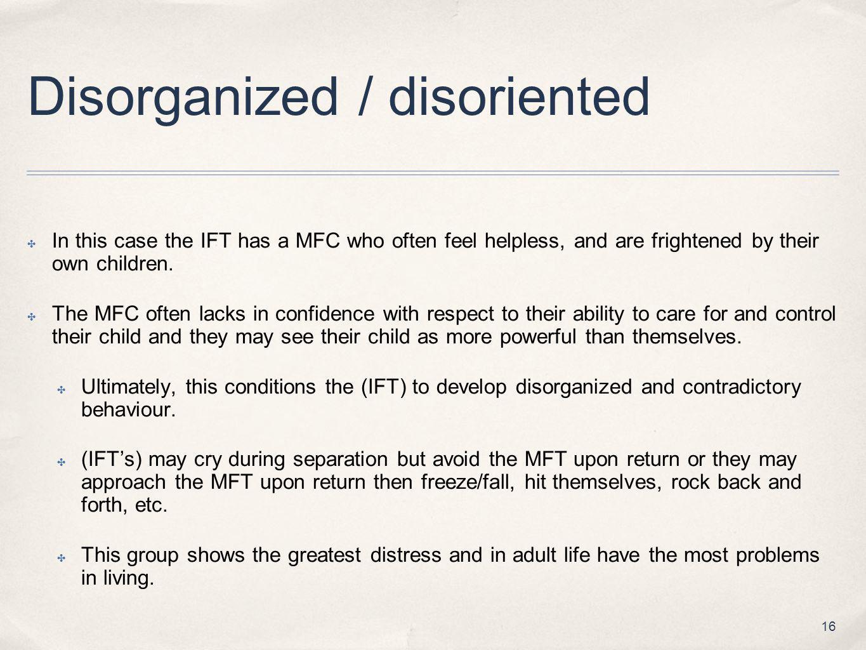 Disorganized / disoriented