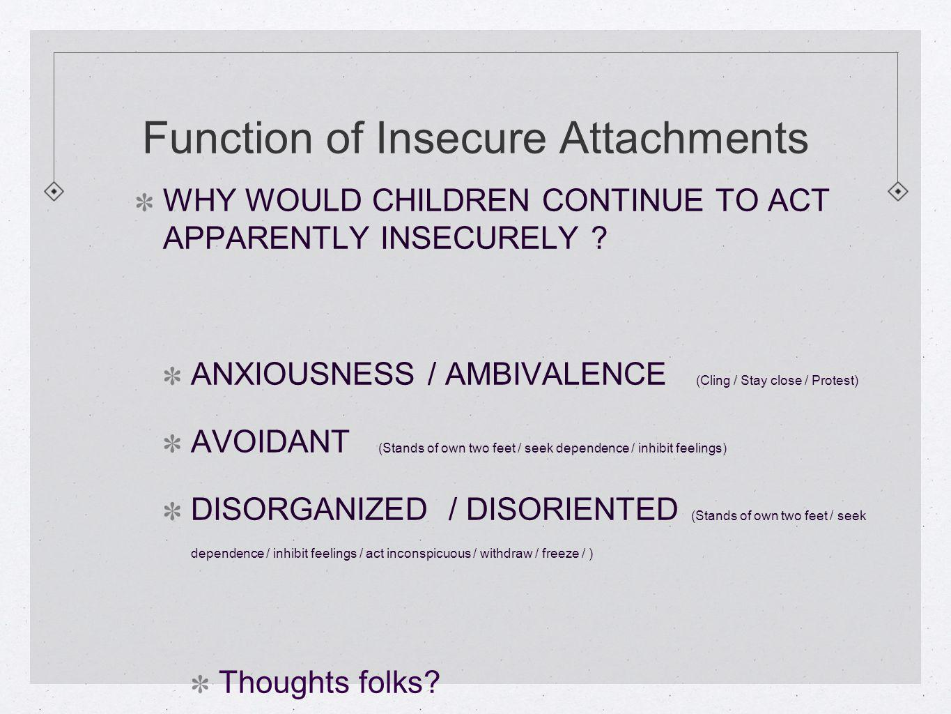 Function of Insecure Attachments