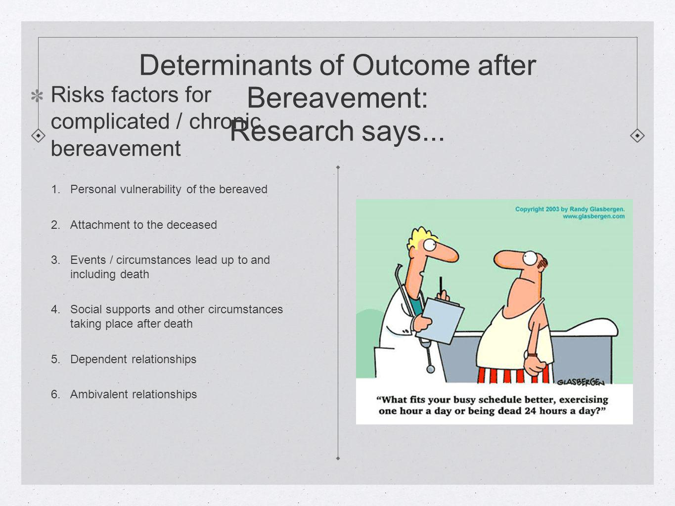 Determinants of Outcome after Bereavement: Research says...