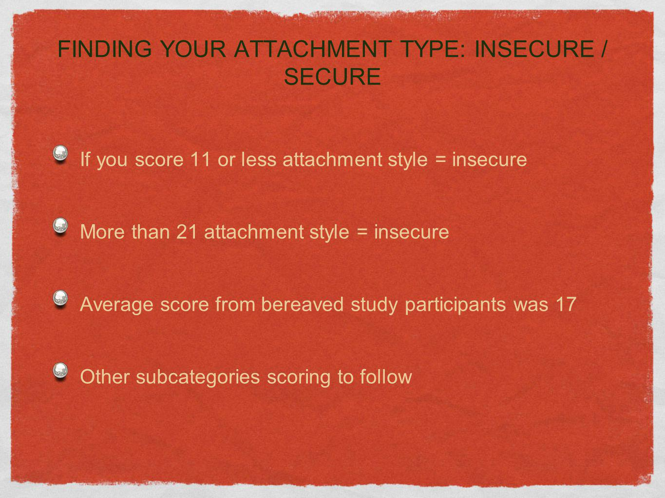 FINDING YOUR ATTACHMENT TYPE: INSECURE / SECURE