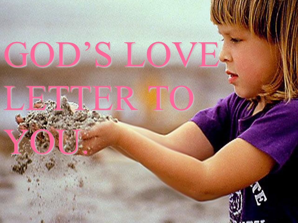 GOD'S LOVE LETTER TO YOU.