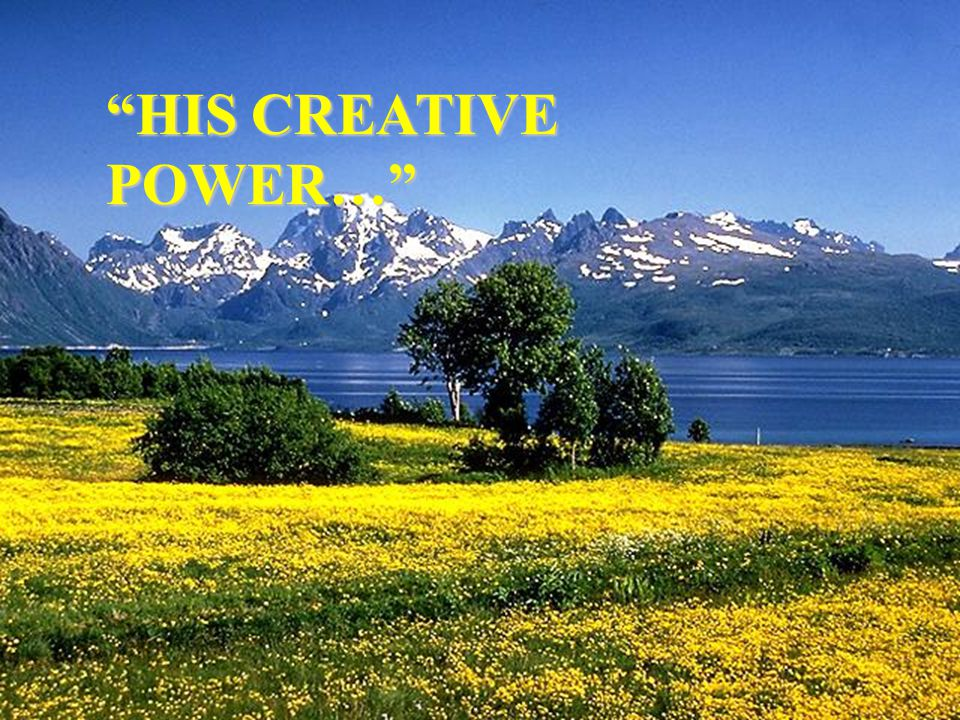 HIS CREATIVE POWER…