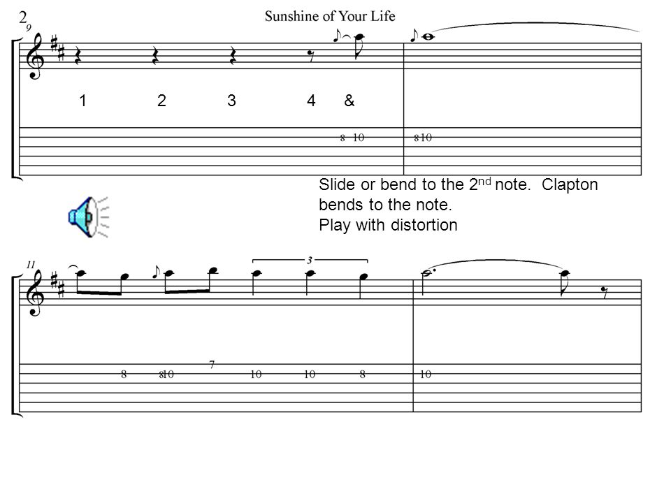 1 2 3 4 & Slide or bend to the 2nd note. Clapton. bends to the note.