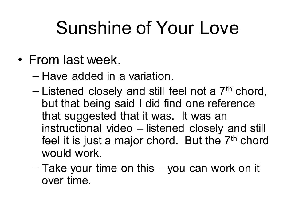 Sunshine of Your Love From last week. Have added in a variation.