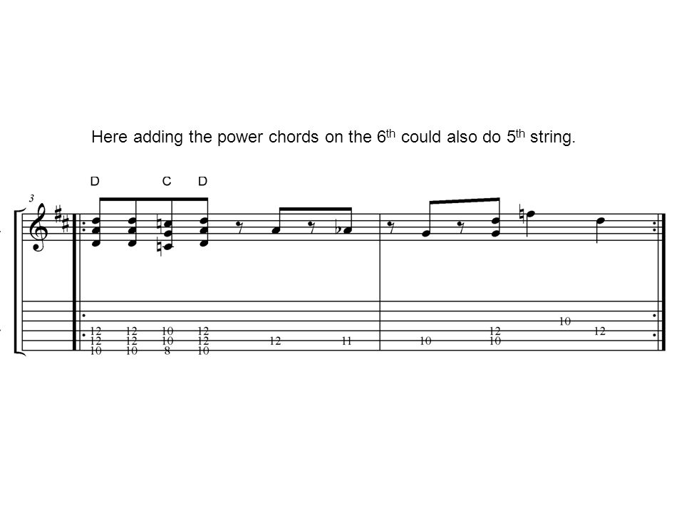 Here adding the power chords on the 6th could also do 5th string.