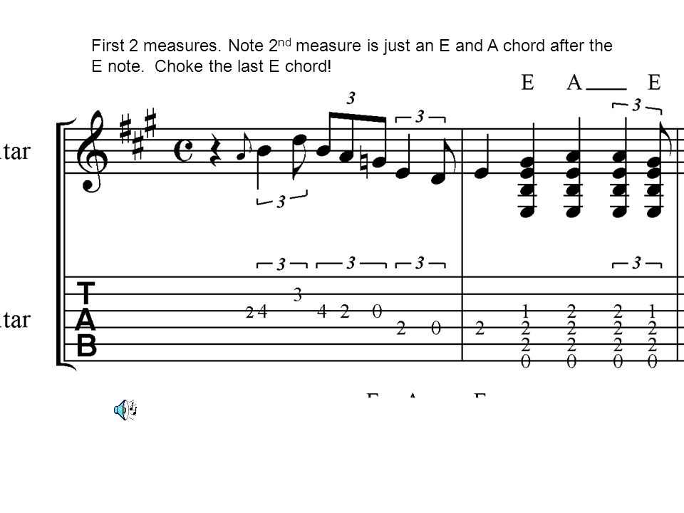 First 2 measures. Note 2nd measure is just an E and A chord after the