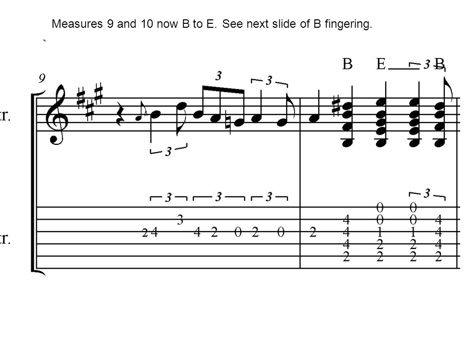 Measures 9 and 10 now B to E. See next slide of B fingering.