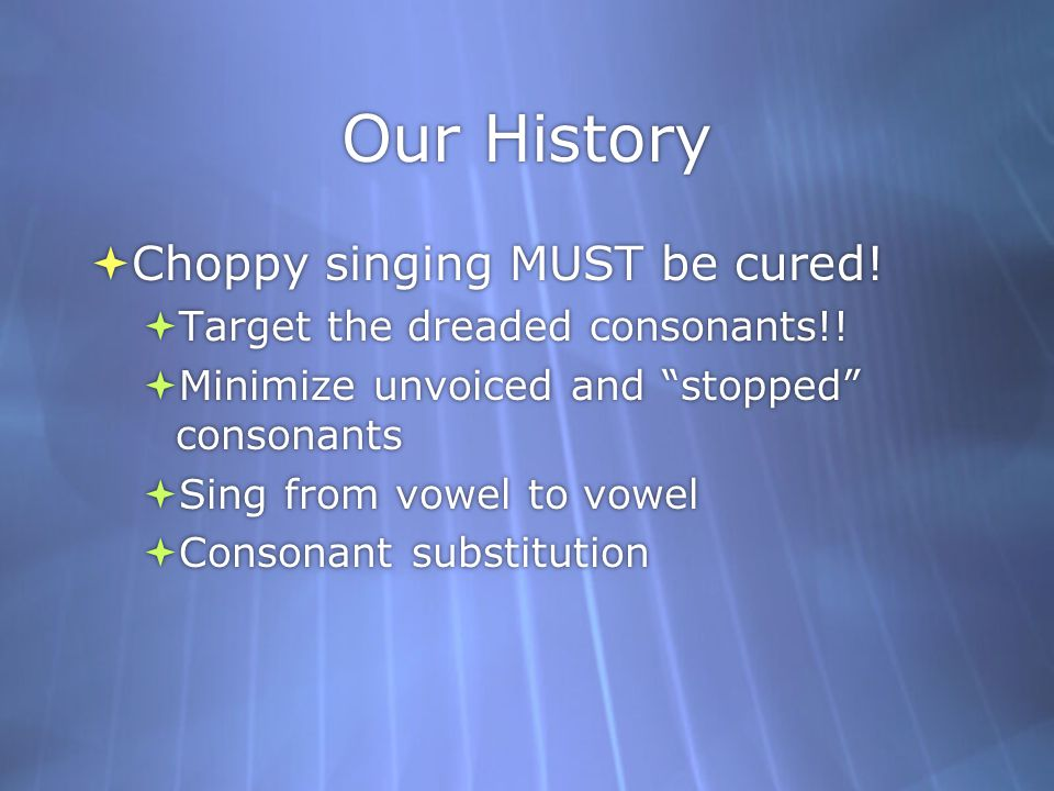 Our History Choppy singing MUST be cured!