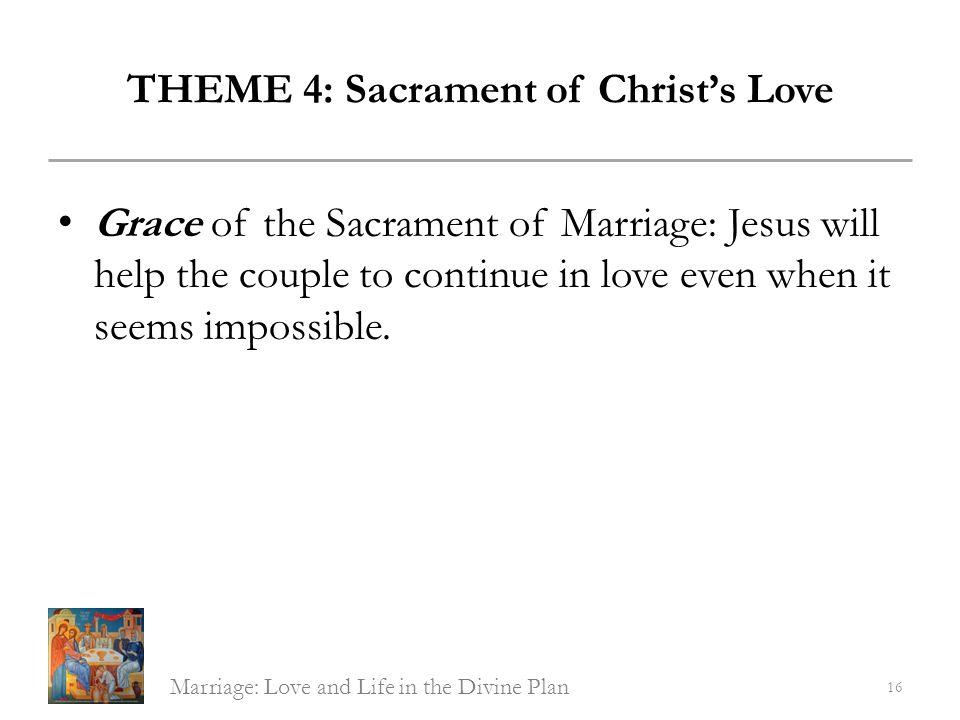THEME 4: Sacrament of Christ's Love