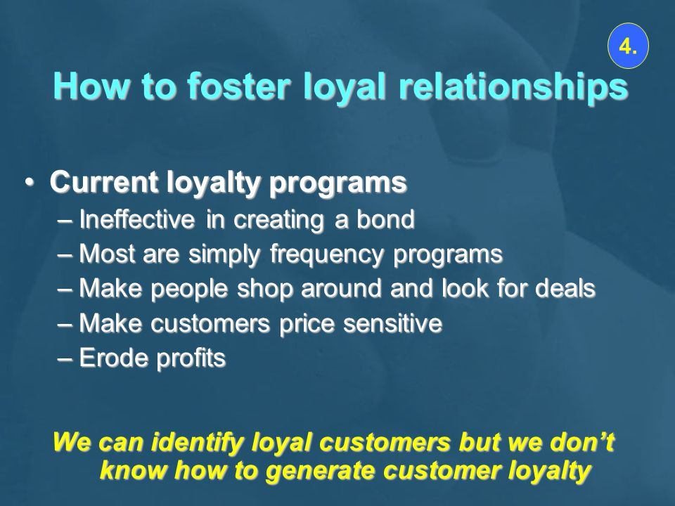 How to foster loyal relationships