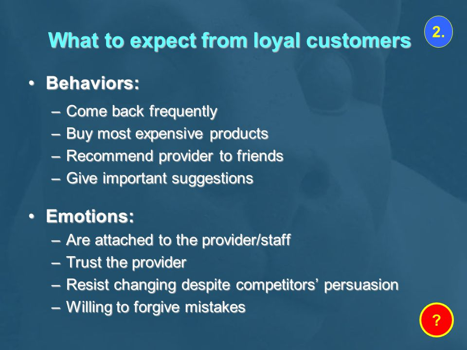 What to expect from loyal customers