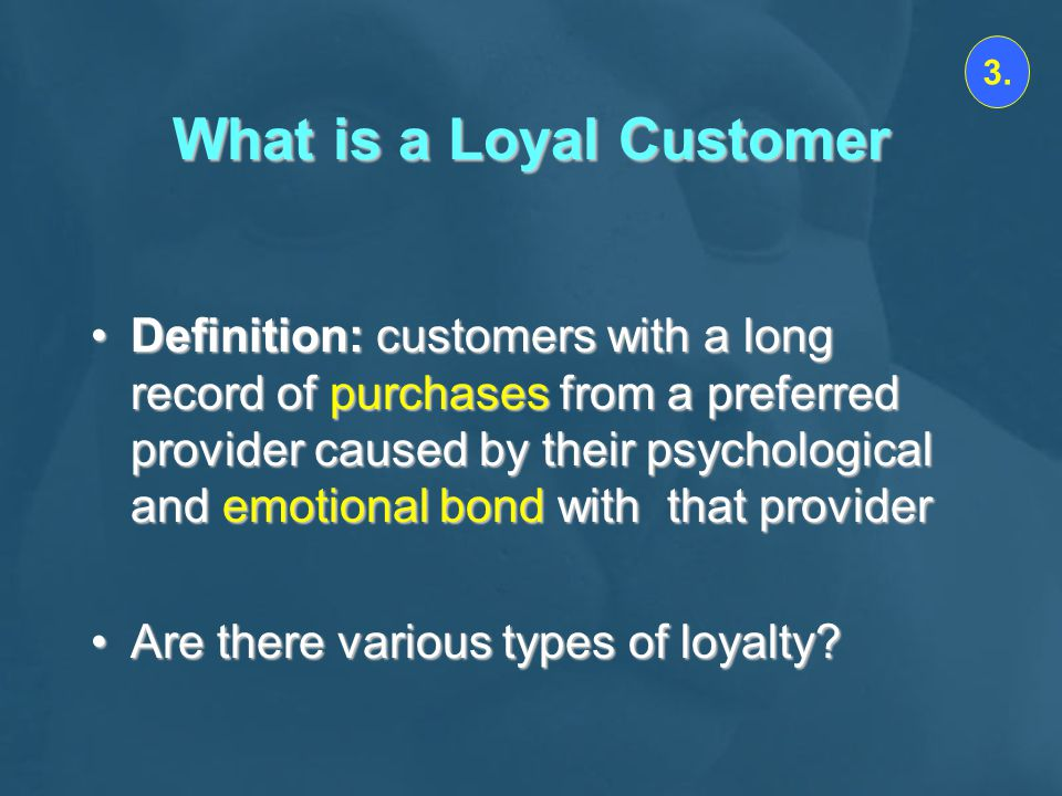 What is a Loyal Customer