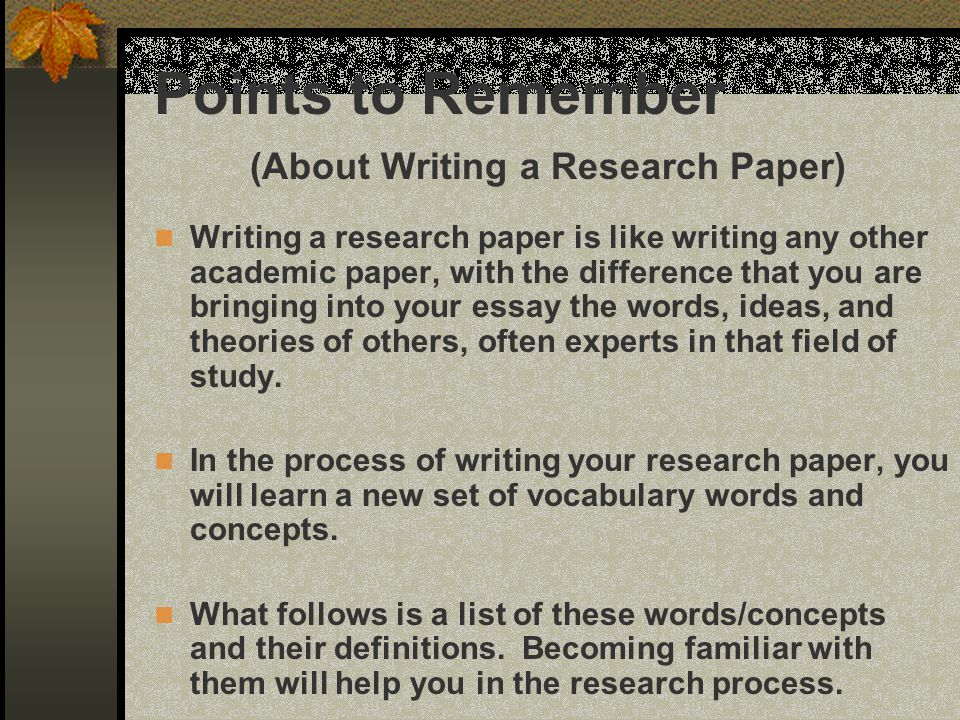 Points to Remember (About Writing a Research Paper)