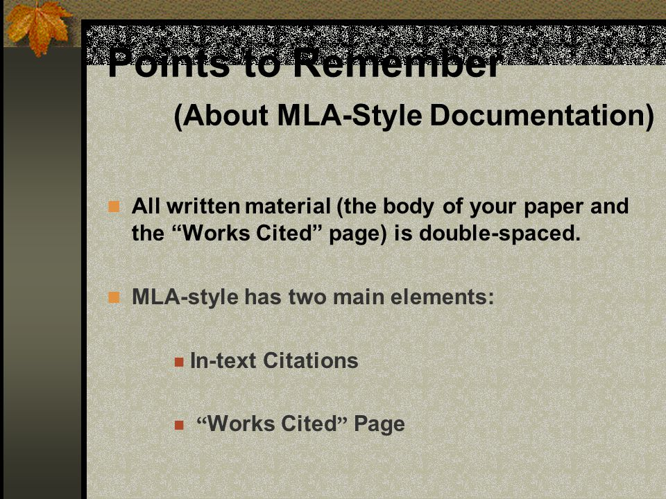 Points to Remember (About MLA-Style Documentation)
