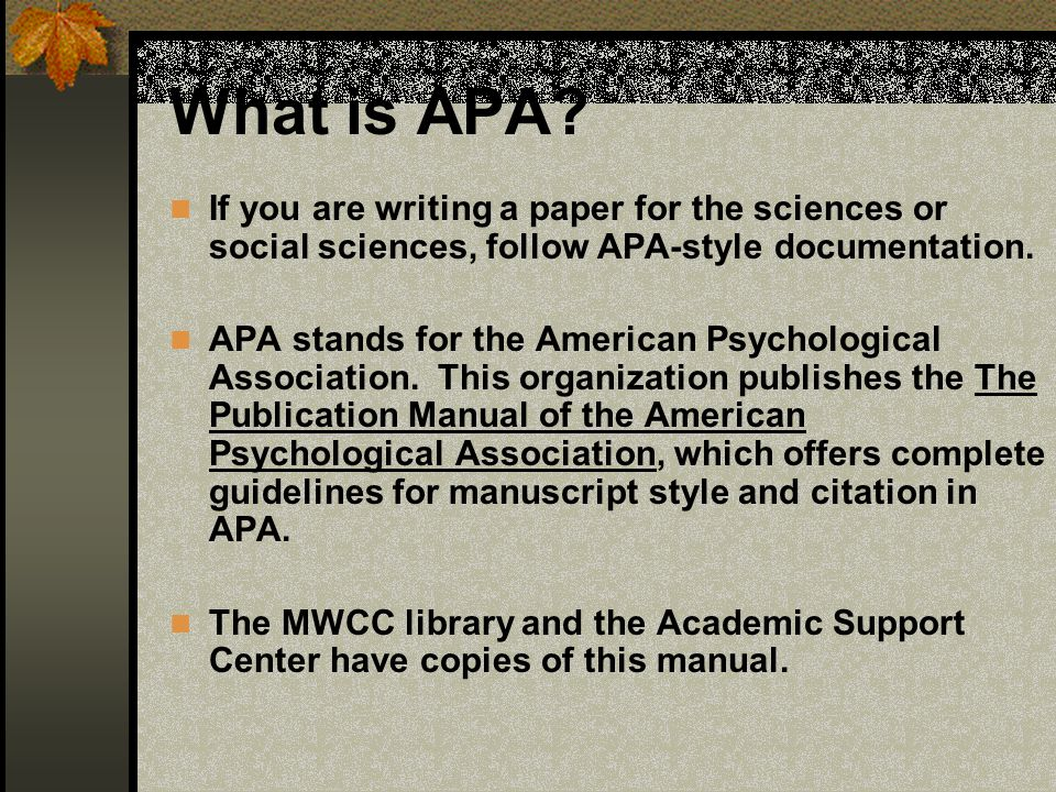 What is APA If you are writing a paper for the sciences or social sciences, follow APA-style documentation.