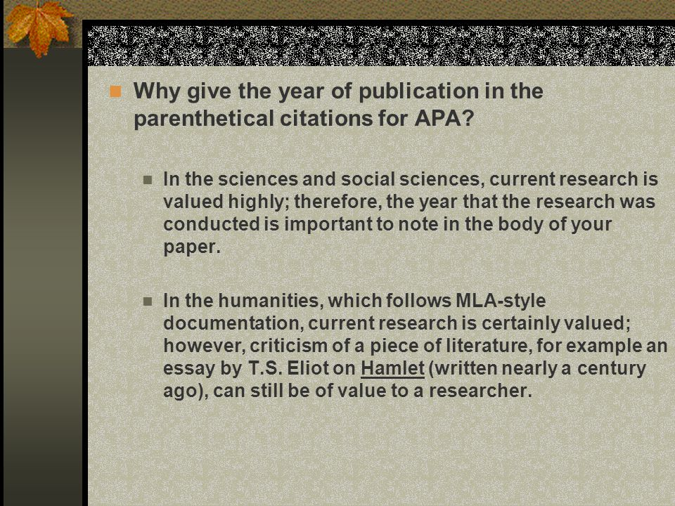 Why give the year of publication in the parenthetical citations for APA