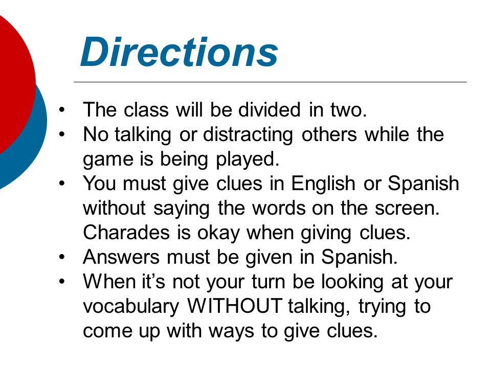 Directions The class will be divided in two.