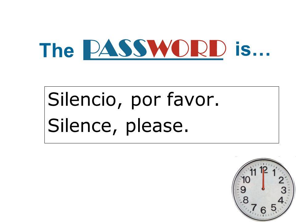 Silencio, por favor. Silence, please.