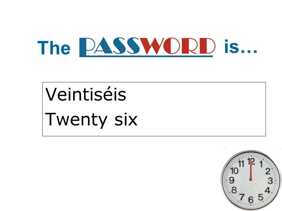 The is… Veintiséis Twenty six