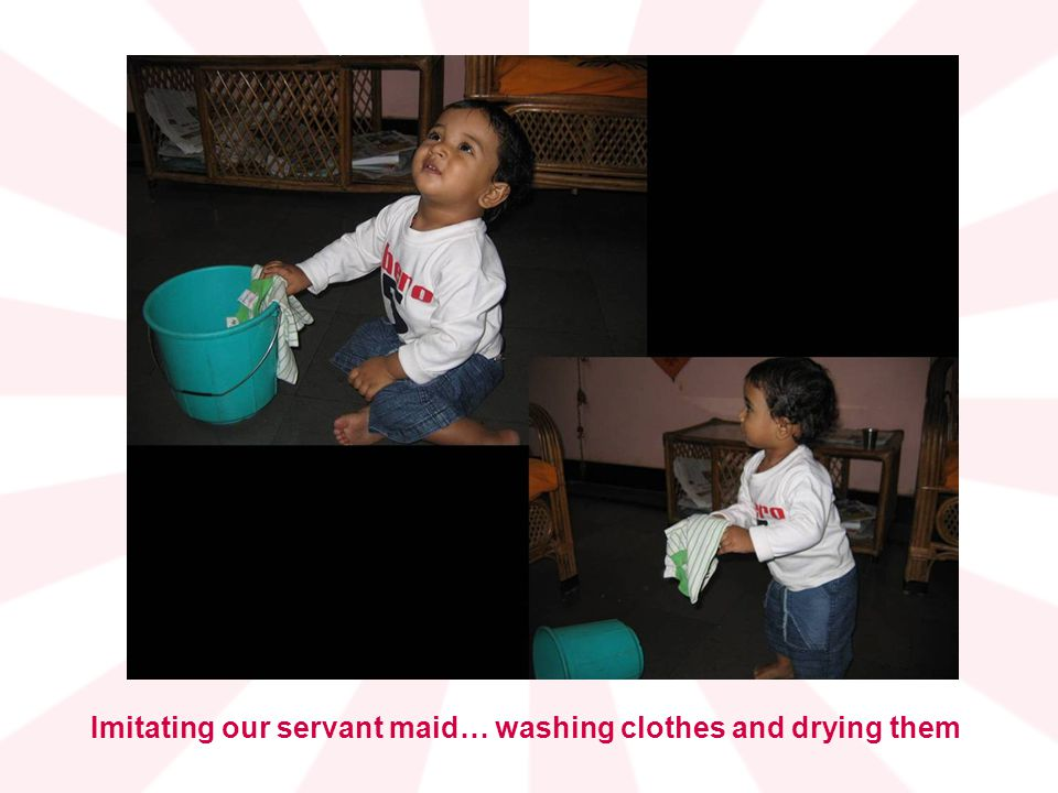 Imitating our servant maid… washing clothes and drying them