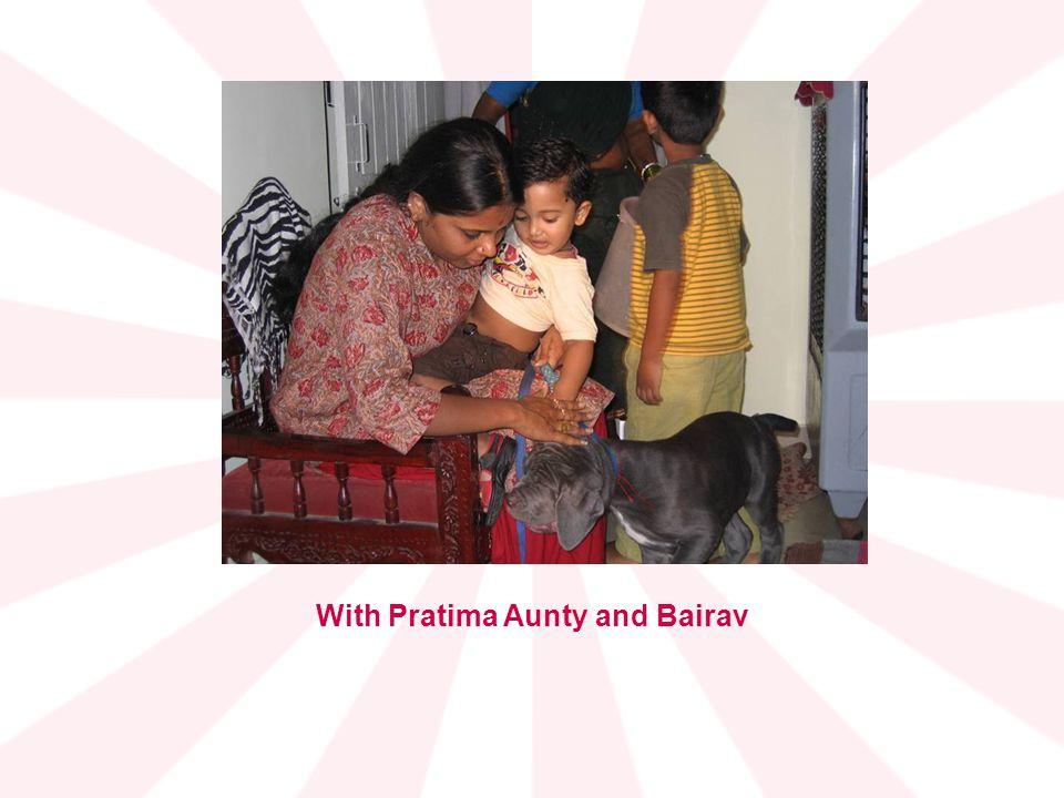 With Pratima Aunty and Bairav