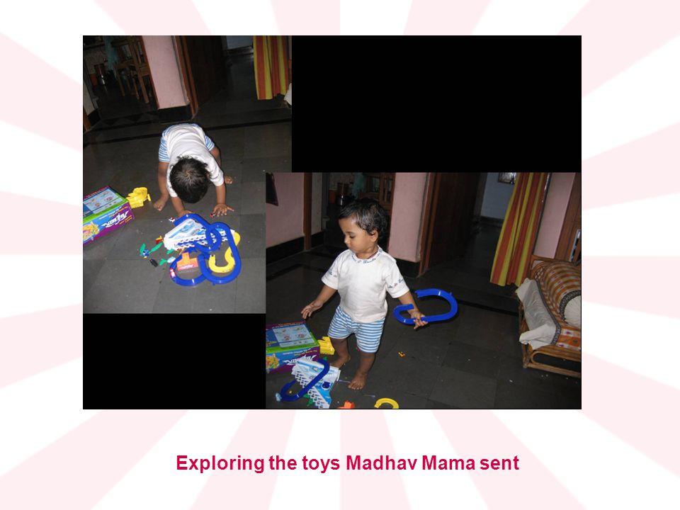 Exploring the toys Madhav Mama sent